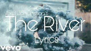 Axel Johansson | Alan Walker - The River (Official Lyrics / Lyric Video)