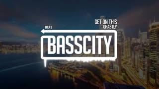 Ghastly - Get On This