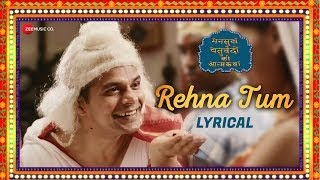 Rehna Tum - Lyrical   Mansukh Chaturvedi Ki Atmakatha   Sandeep Singh, Sikander Khan & Monika