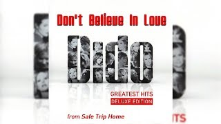 Dido - Don't Believe In Love (Letra/Lyrics)