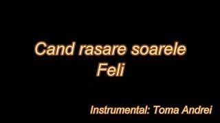 Feli   Cand Rasare Soarele (karaoke) | Toma Andrei
