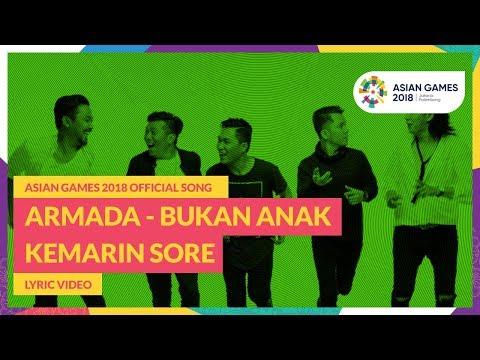 BUKAN ANAK KEMARIN SORE - ARMADA - Official Song Asian Games 2018