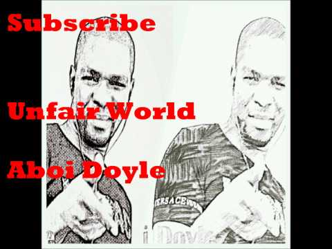 Aboi Doyle   Unfair World Audio) 1