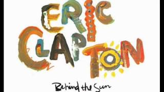 Eric Clapton-09-Never Male You Cry-BEHIND THE SUN-