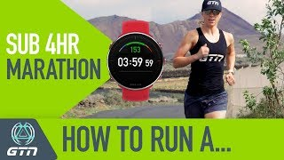 How To Run A Sub 4 Hour Marathon Race! | Running Training & Tips