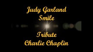 Judy Garland Smile Tribute Video to Charlie Chaplin