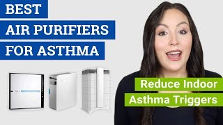Best Air Purifier for Asthma (2020 Buying Guide for Asthmatics)