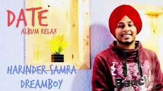 Date Full Song   Relax   Harinder Samra   Dreamboy   New Punjabi Song 2019