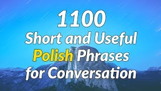 1100 Short and Useful Polish Phrases for Conversation