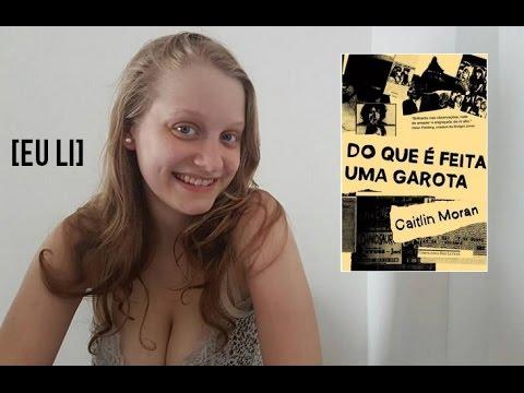 DO QUE É FEITA UMA GAROTA   Livros e mais #4