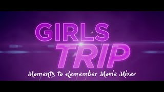 GIRLS TRIP MOVIE MIXER