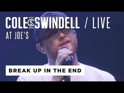"""Cole Swindell - """"Break Up In The End"""" (Live From Joe's)"""