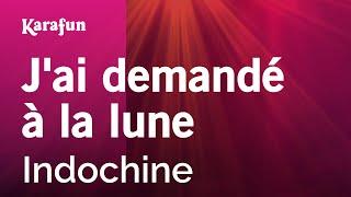 """Video thumbnail of """"Karaoke J'ai demandé à la lune - Indochine *"""""""