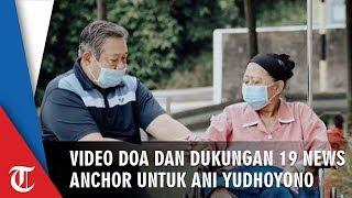 Beri Doa dan Dukungan untuk Kesembuhan Ani Yudhoyono, 19 News Anchor Kompak Buat Video