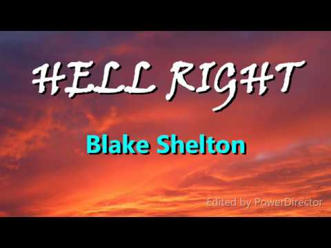 Blake Shelton-Hell right (Lyrics)
