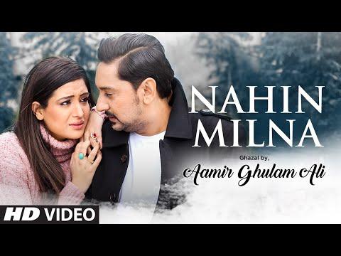 Nahin Milna  Aamir Ghulam Ali