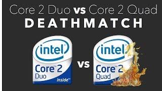 Core 2 Duo vs Core 2 Quad: DEATHMATCH