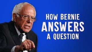 How Bernie Sanders Answers A Question