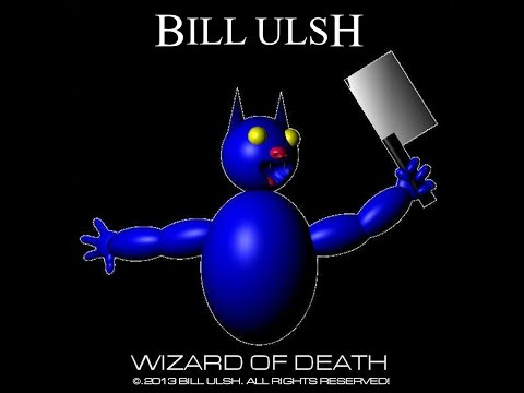 Bill Ulsh - Wizard of Death
