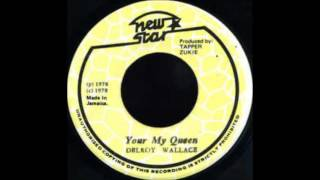 ReGGae Music 702 - Delroy Wallace - Your My Queen [New Star]