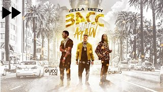 "Yella Beezy, Quavo, & Gucci Mane   ""Bacc At It Again"" (Fast)"