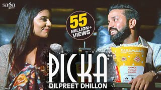 Dilpreet Dhillon - Picka | Aamber Dhillon | Desi Crew |  New Punjabi Songs 2019 | Saga Music