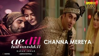 Channa mereya (Full Song) With Lyrics [High Quality Mp3] |Arijit Singh | Ranbir Kapoor |