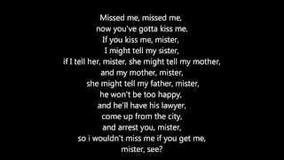 Missed me
