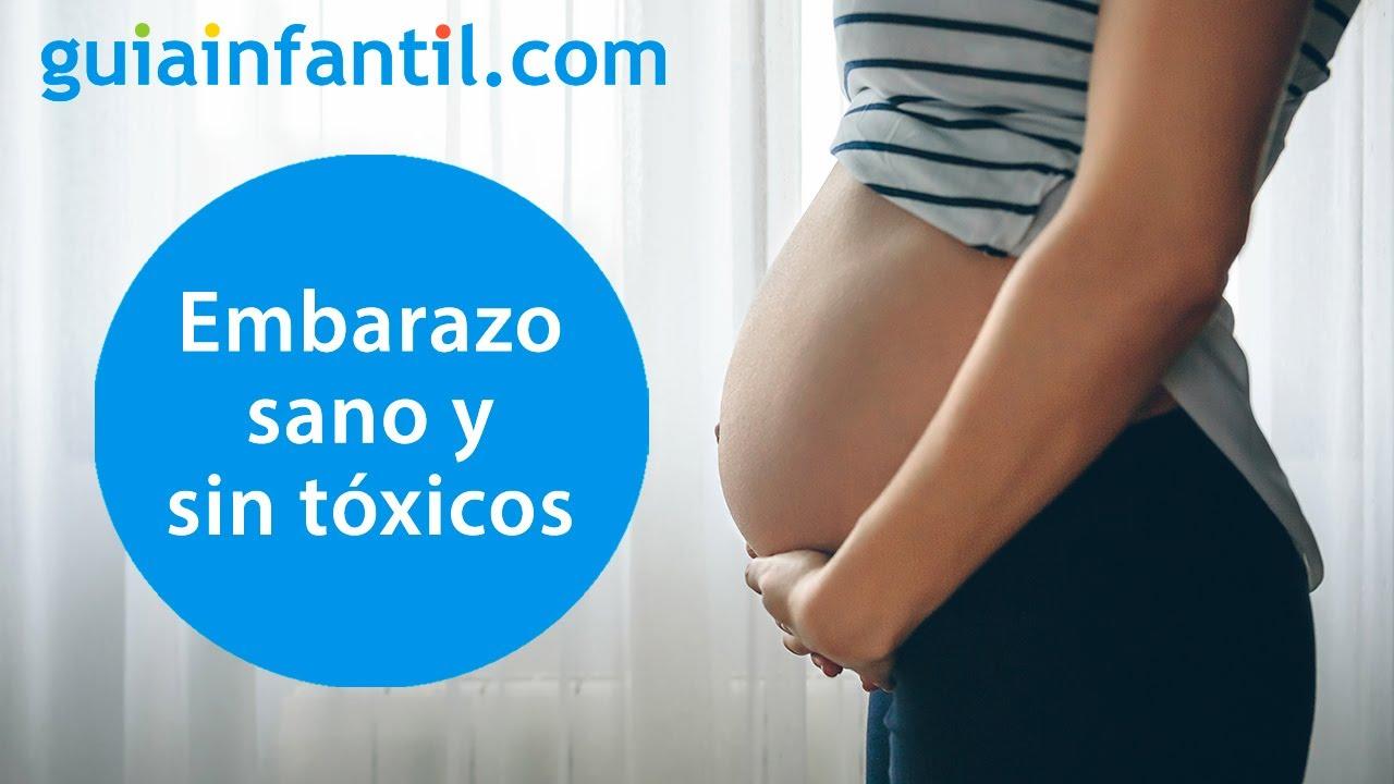 Cómo conseguir un embarazo sano y libre de tóxicos