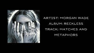 Morgan Wade Matches And Metaphors