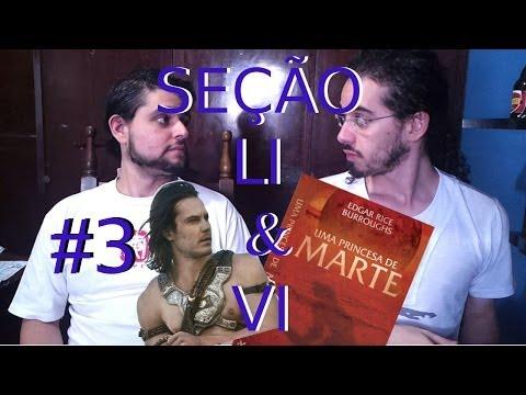 Seção Li & Vi #3 : Trilogia Barsoon / John Carter: Entre Dois Mundos