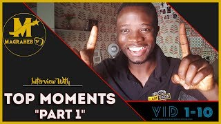 My favourite Moments from Video 1 to 10. Magraheb TV