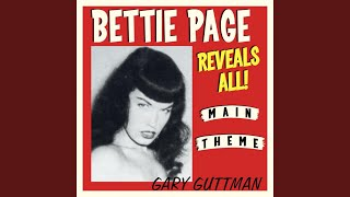 Bettie Page Reveals All! (Main Theme)
