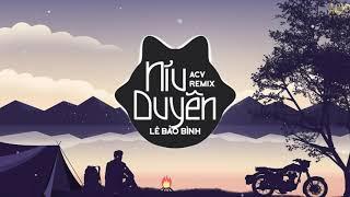 Níu Duyên (ACV Remix) - Lê Bảo Bình | Nhạc Trẻ Remix EDM Tik Tok Gây Nghiện Hiện Nay