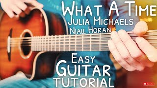 What A Time Julia Michaels Niall Horan Guitar  What A Time Guitar  Guitar Lesson #643