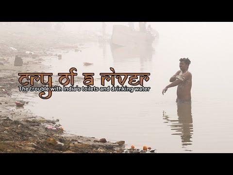 Verdriet van een rivier - het probleem het gebrek aan toiletten en drinkwater in India (25.12)