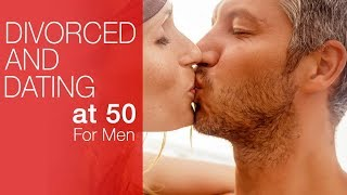 "Divorced & Dating Again at 50 (For Men)  ""How do I please her?"""