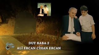 ALİ ERCAN - DUY BABA 2