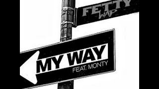 fetty wap - my way (mega remix) (ft.monty, drake, rick ross, & more)