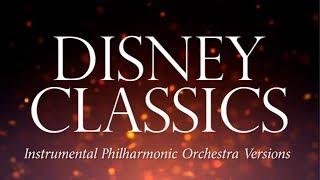 Disney Classics (Instrumental Philharmonic Orchestra Versions) Full Album