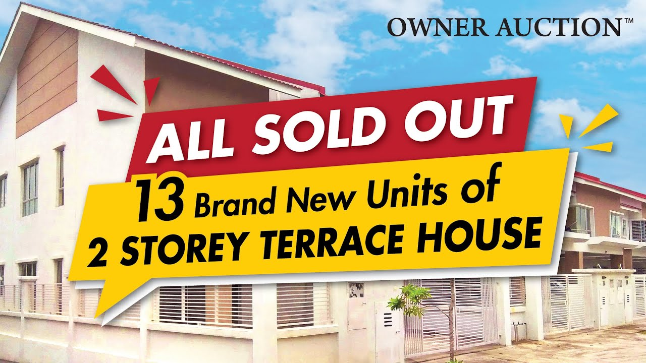 13 Brand New units of 2 storey terrace house ALL SOLD OUT via Owner Auction™