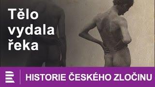 Historie českého zločinu: Tělo vydala řeka