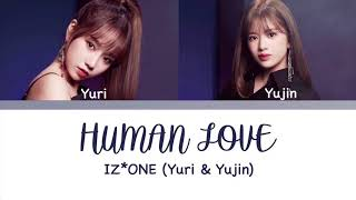 IZ*ONE (아이즈원) - 'Human Love' Lyrics Color Coded [KAN/ROM/ENG]
