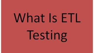 What is ETL Testing