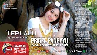 Download lagu Prigel Anjarwening Terlalu Mp3