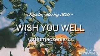 Sigala, Becky Hill   Wish You Well [TŁUMACZENIE PL]