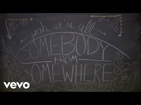 We're All Somebody from Somewhere (Lyric Video)