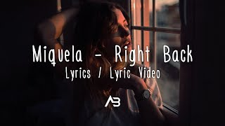 Miquela   Right Back (Lyrics  Lyric Video)