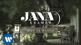 Jana Kramer - Why Ya Wanna (Official Audio)