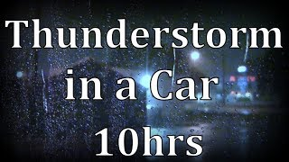"10hrs Thunderstorm in Car ""Sleep Sounds"""
